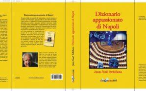A Napoli il Dizionario appassionato di Jean-Noël Schifano