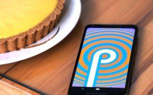 Pie 9.0 : il nuovo aggiornamento Android è in rollout…