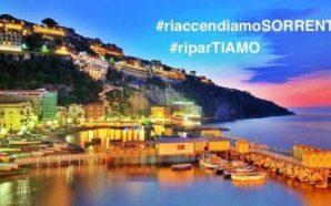 Comincia la ripresa: #riaccendiamoSORRENTO e #riparTIAMO