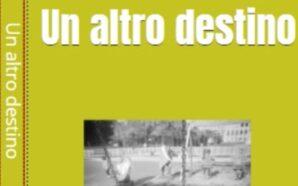 """""""Un altro destino"""", il libro di Paola Starace e Carmine…"""